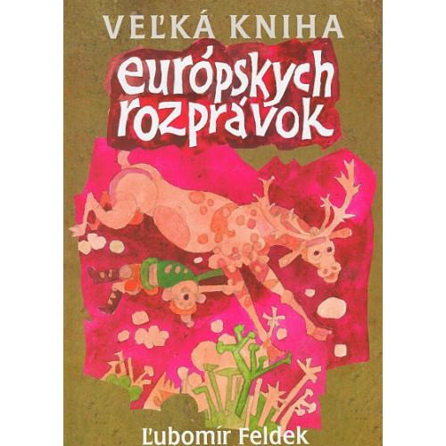 Veľká kniha európskych rozprávok Ľubomíra Feldeka nie je školou iba pre deti