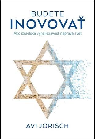 Ako izraelská vynaliezavosť napráva svet