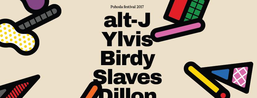 Pohoda 2017: YLVIS, BIRDY, SLAVES, DILLON, BOLO NÁS JEDENÁSŤ, POHODA ´97 A ĎALŠIE NOVINKY