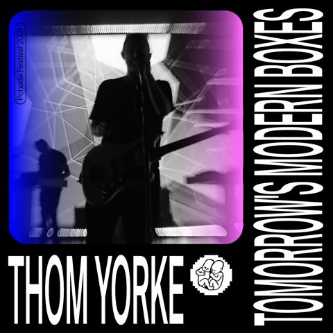 Thom Yorke Tomorrow's Modern Boxes, Glass Animals,