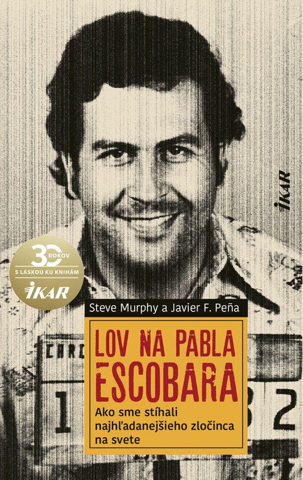 Strhujúci Lov na Pabla Escobara