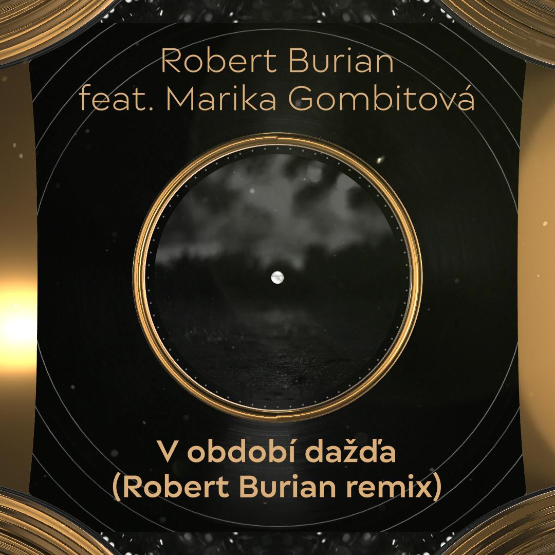 Video: Speváčka a skladateľka Marika Gombitová a producent a DJ Robert Burian vydávajú remix skladby V období dažďa.