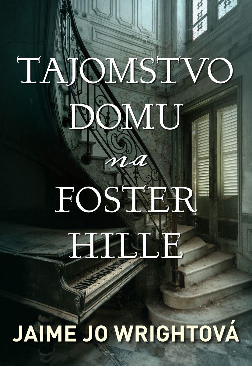 Mysteriózny príbeh Tajomstvo domu na Foster Hille