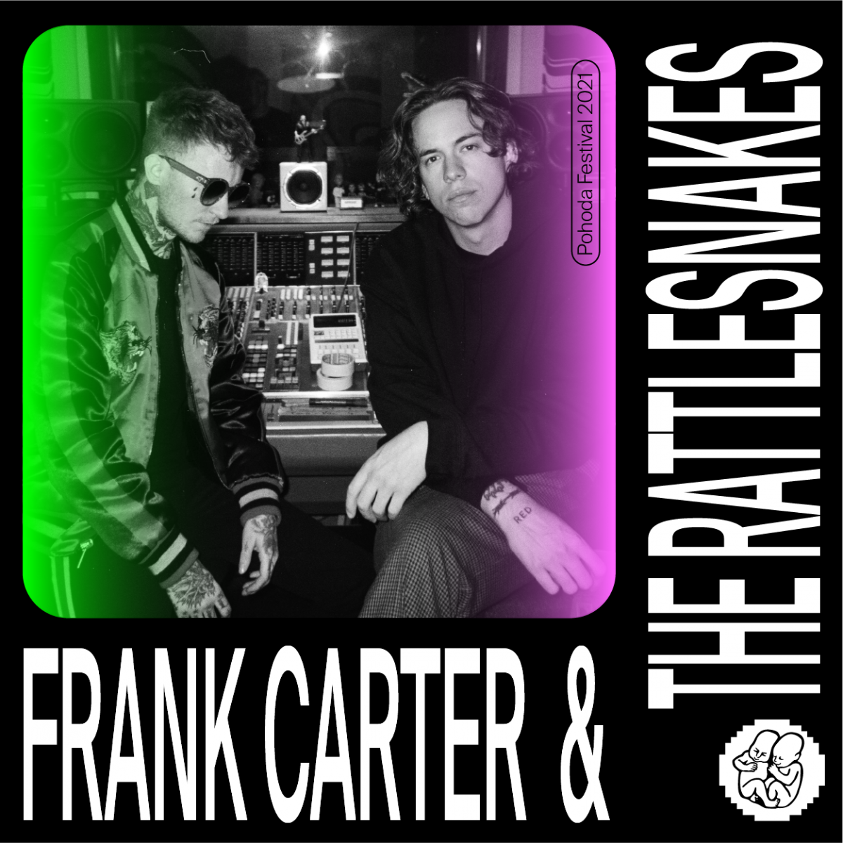 FRANK CARTER & THE RATTLESNAKES NA POHODE 2021