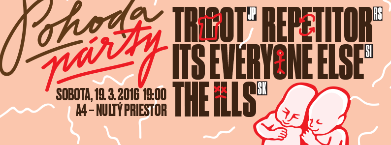 Pohoda Párty 2016 v A4-ke: Tricot, Repetitor, It's Everyone Else a The Ills