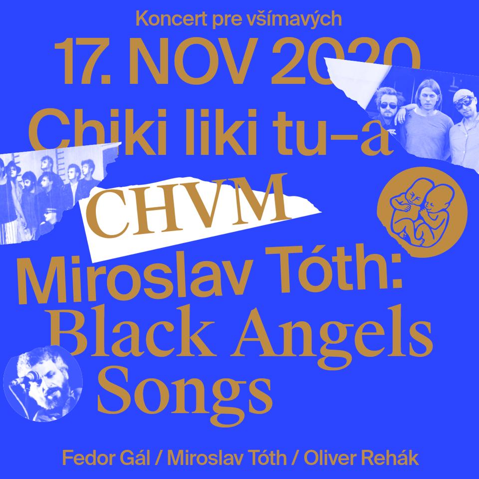 Koncert pre všímavých s premiérou Black Angels Songs od Miroslava Tótha a koncertmi Chiki liki tu-a a CHVM